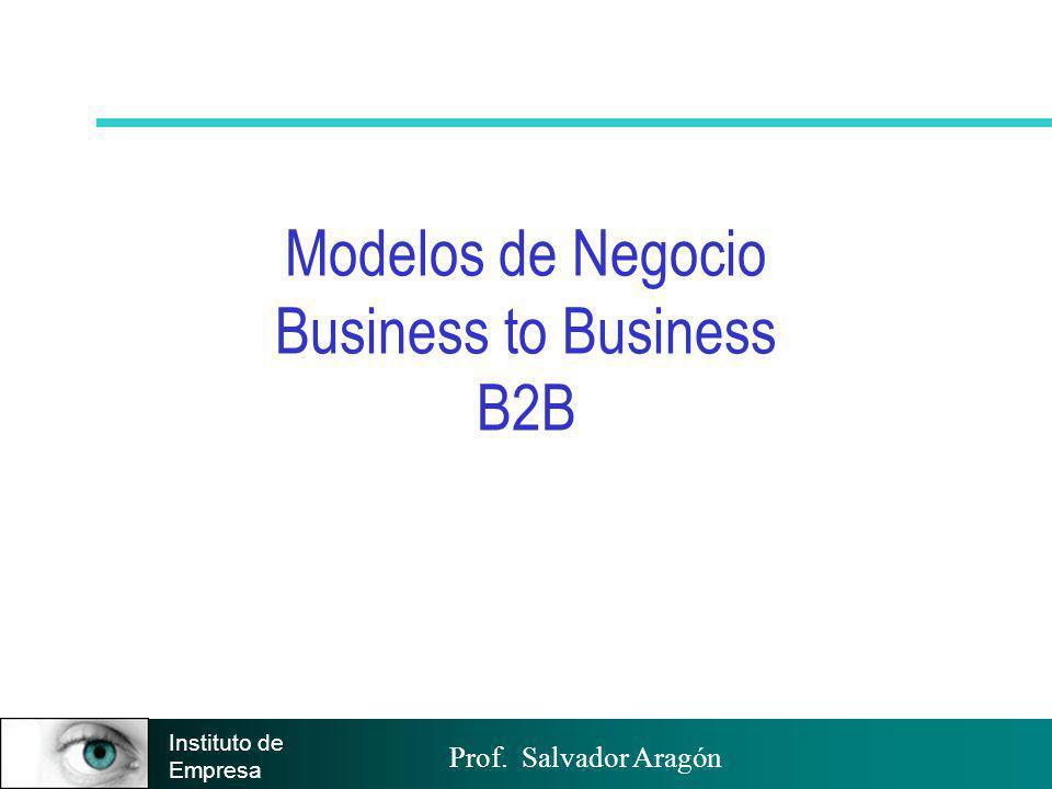 Prof.Salvador Aragón Instituto de Empresa Evolución B2B España.