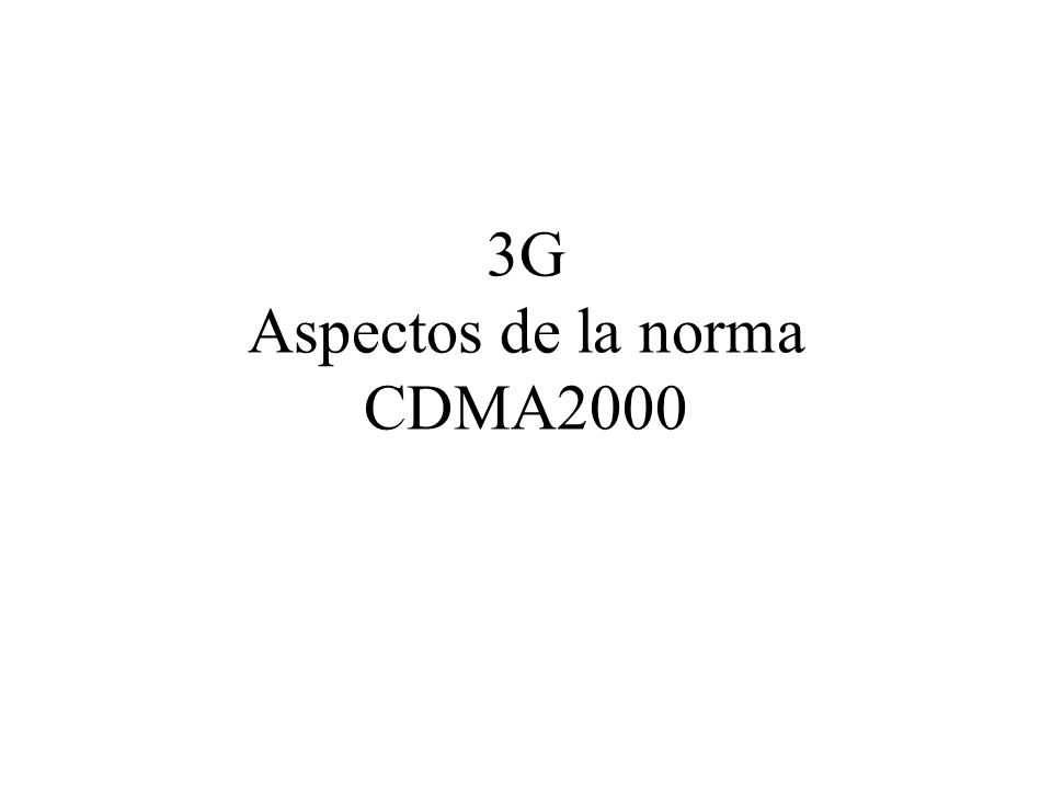3G Aspectos de la norma CDMA2000