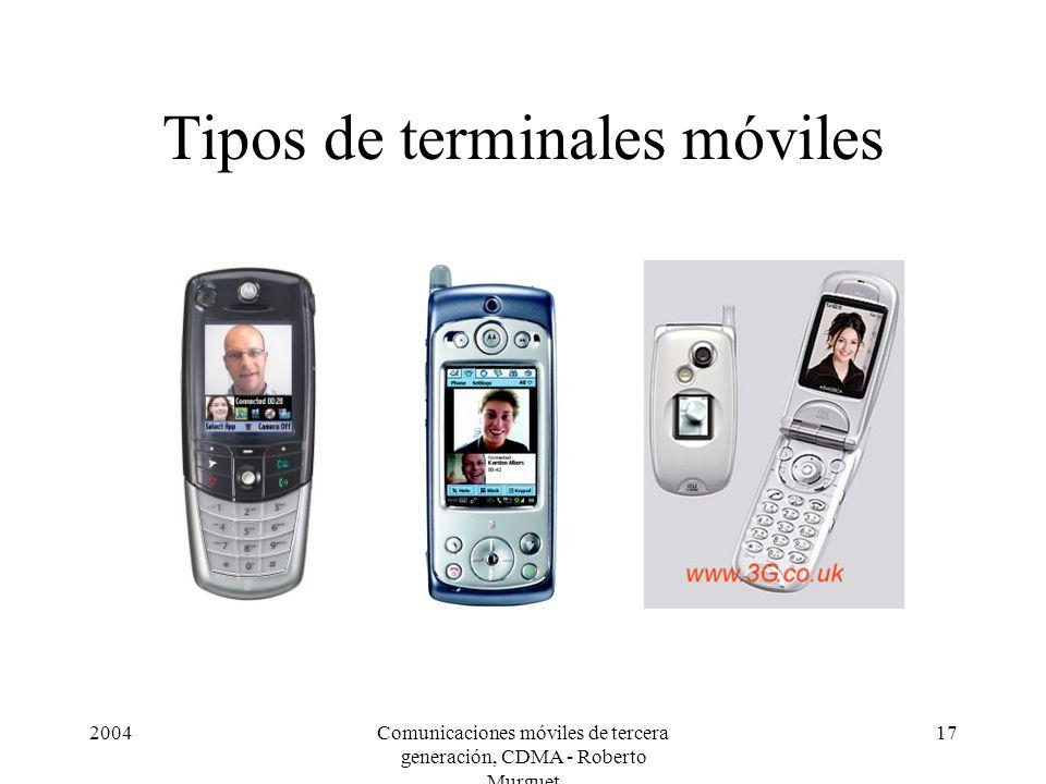 2004Comunicaciones móviles de tercera generación, CDMA - Roberto Murguet 17 Tipos de terminales móviles