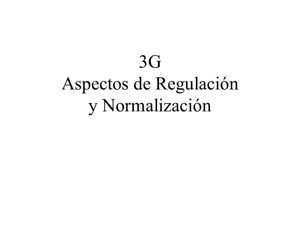 3G Aspectos de Regulación y Normalización