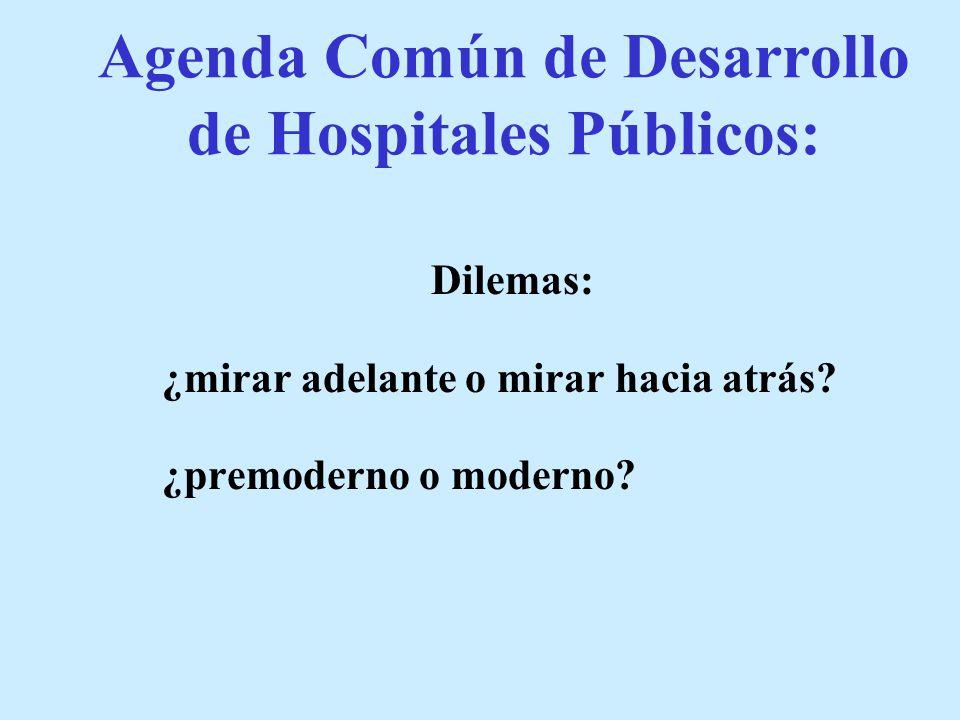 Agenda Común de Desarrollo de Hospitales Públicos: Dilemas: ¿mirar adelante o mirar hacia atrás.