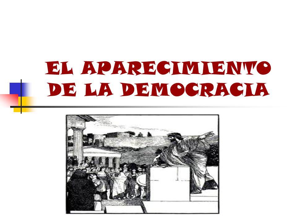 EL APARECIMIENTO DE LA DEMOCRACIA