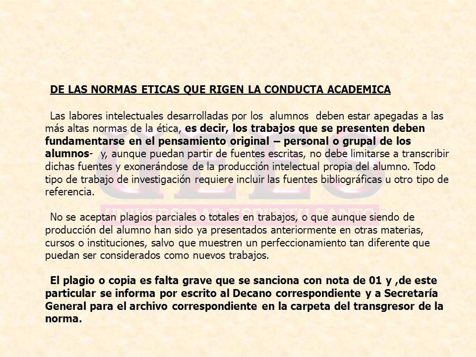 DE LAS NORMAS ETICAS QUE RIGEN LA CONDUCTA ACADEMICA Las labores intelectuales desarrolladas por los alumnos deben estar apegadas a las más altas norm