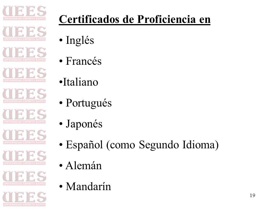 19 Certificados de Proficiencia en Inglés Francés Italiano Portugués Japonés Español (como Segundo Idioma) Alemán Mandarín