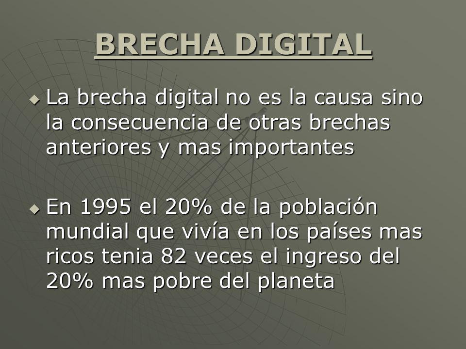 BRECHA DIGITAL La brecha digital no es la causa sino la consecuencia de otras brechas anteriores y mas importantes La brecha digital no es la causa si