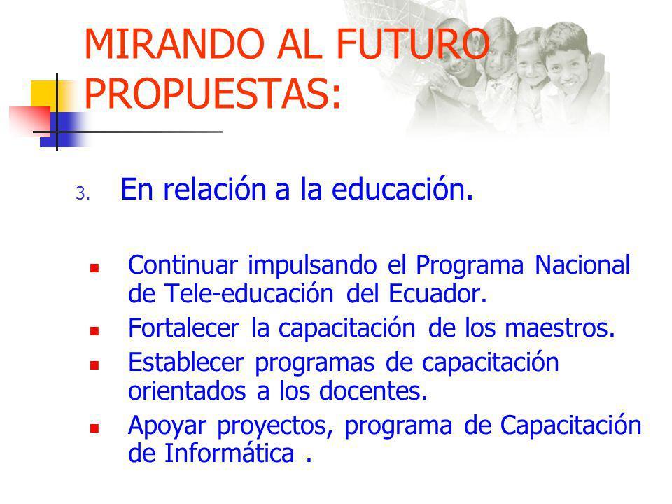 MIRANDO AL FUTURO PROPUESTAS: 3.En relación a la educación.
