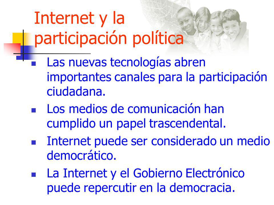 Internet y la participación política Las nuevas tecnologías abren importantes canales para la participación ciudadana.