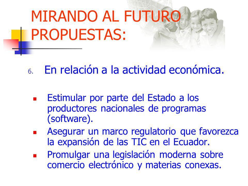 MIRANDO AL FUTURO PROPUESTAS: 6.En relación a la actividad económica.