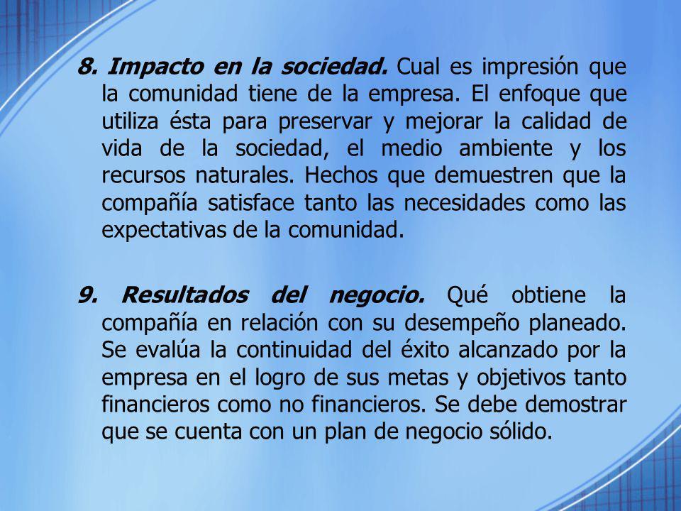 8. Impacto en la sociedad. Cual es impresión que la comunidad tiene de la empresa. El enfoque que utiliza ésta para preservar y mejorar la calidad de