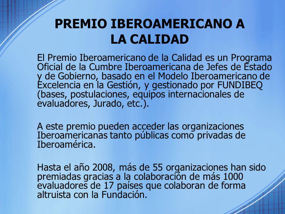 PREMIO IBEROAMERICANO A LA CALIDAD El Premio Iberoamericano de la Calidad es un Programa Oficial de la Cumbre Iberoamericana de Jefes de Estado y de G