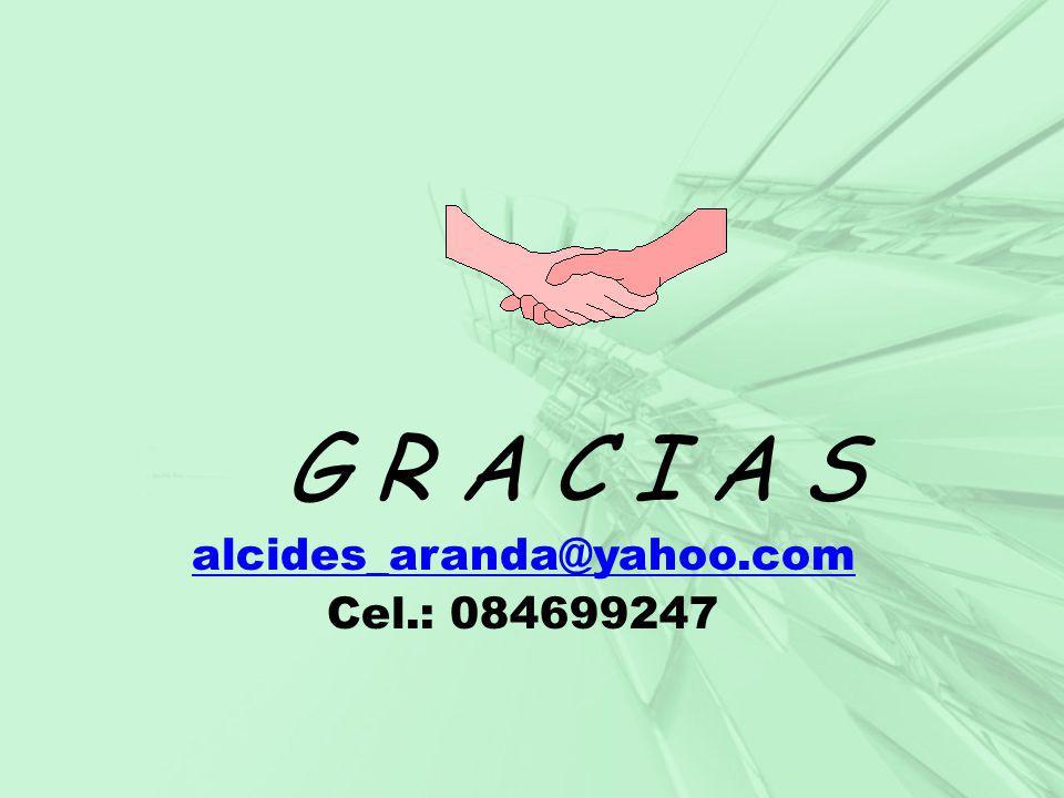G R A C I A S alcides_aranda@yahoo.com Cel.: 084699247