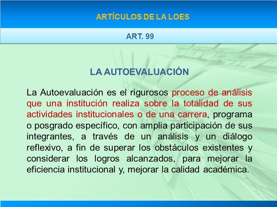 LA AUTOEVALUACIÓN La Autoevaluación es el rigurosos proceso de análisis que una institución realiza sobre la totalidad de sus actividades instituciona