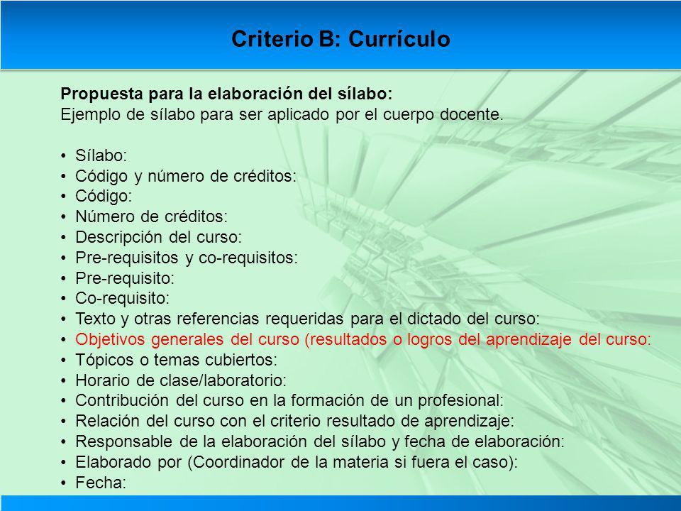 Criterio B: Currículo Propuesta para la elaboración del sílabo: Ejemplo de sílabo para ser aplicado por el cuerpo docente. Sílabo: Código y número de