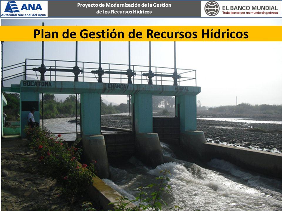 Proyecto de Modernización de la Gestión de los Recursos Hídricos Instrumento público y vinculante, cuya finalidad es: Alcanzar el uso sostenible de los recursos hídricos.