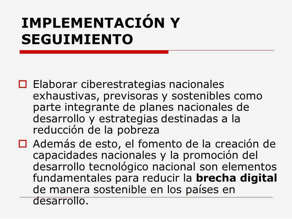 Elaborar ciberestrategias nacionales exhaustivas, previsoras y sostenibles como parte integrante de planes nacionales de desarrollo y estrategias dest
