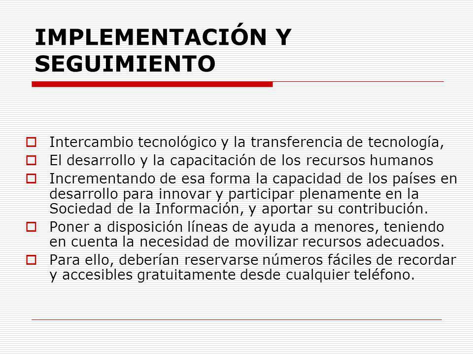 IMPLEMENTACIÓN Y SEGUIMIENTO Intercambio tecnológico y la transferencia de tecnología, El desarrollo y la capacitación de los recursos humanos Increme