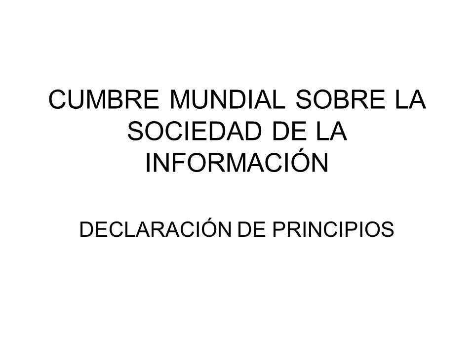 CUMBRE MUNDIAL SOBRE LA SOCIEDAD DE LA INFORMACIÓN DECLARACIÓN DE PRINCIPIOS