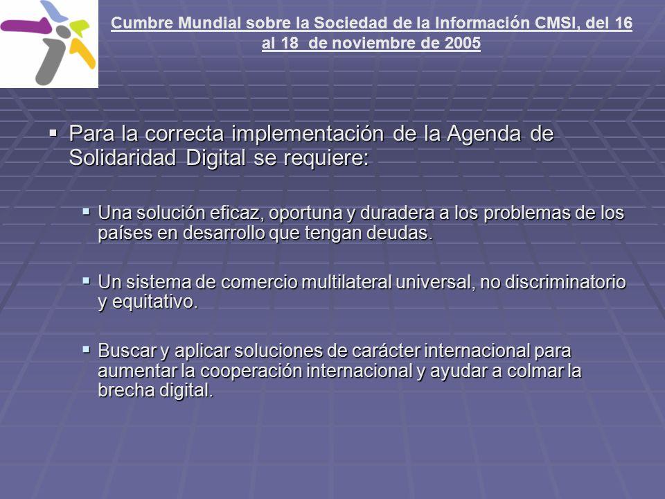 Para la correcta implementación de la Agenda de Solidaridad Digital se requiere: Para la correcta implementación de la Agenda de Solidaridad Digital s