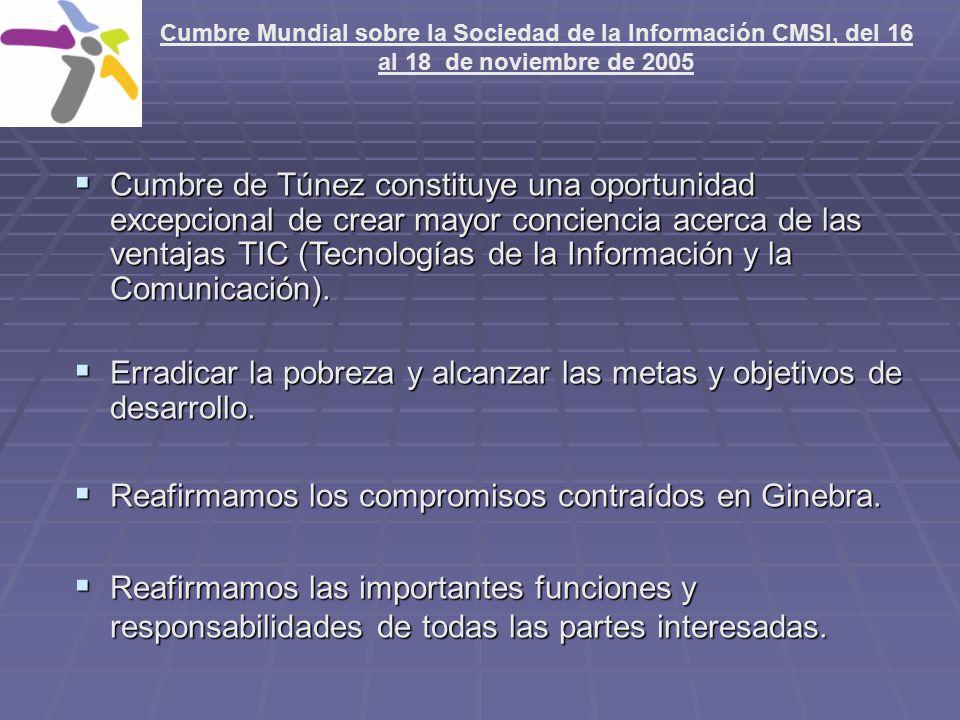 Cumbre Mundial sobre la Sociedad de la Información CMSI, del 16 al 18 de noviembre de 2005 Cumbre de Túnez constituye una oportunidad excepcional de c