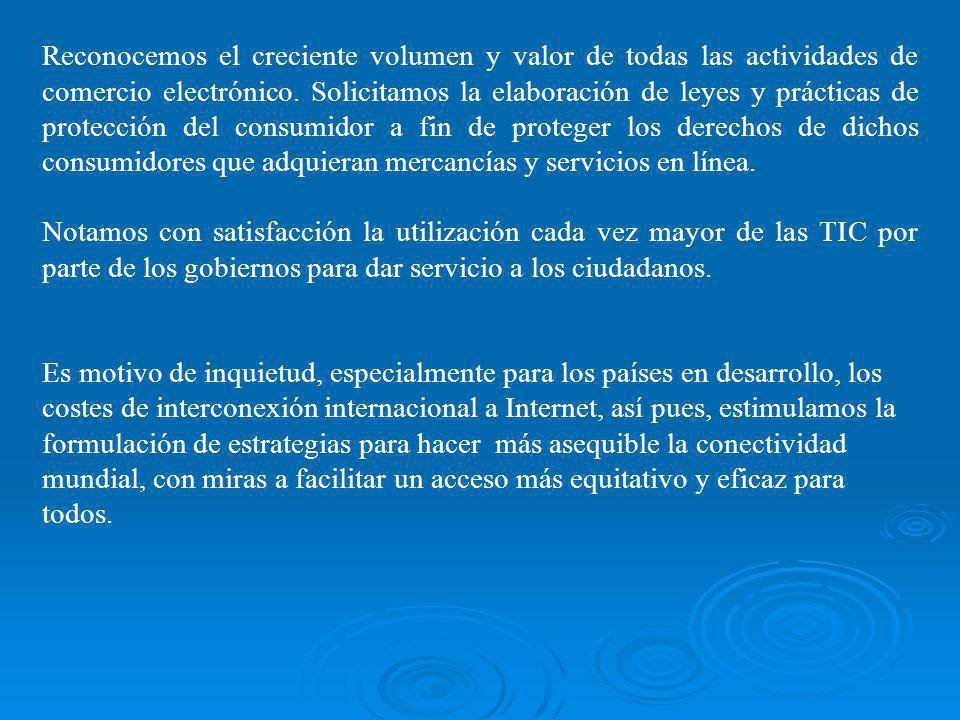 Reconocemos el creciente volumen y valor de todas las actividades de comercio electrónico.