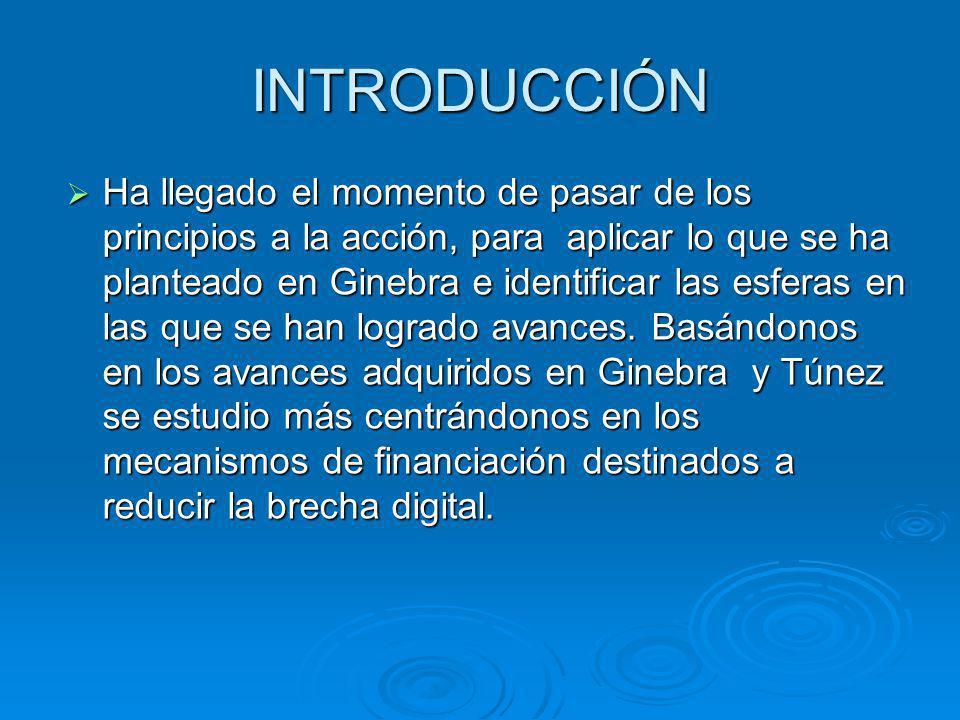 MECANISMOS DE FINANCIACIÓN PARA HACER FRENTE A LAS DIFICULTADES QUE PLANTEA LA UTILIZACIÓN DE LAS TIC (TECNOLOGIAS DE LA INFORMACIÓN Y COMUNICACIONES) EN FAVOR DEL DESARROLLO