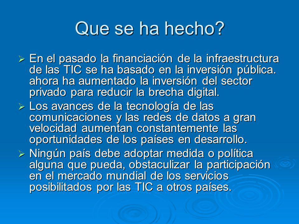 Que se ha hecho? En el pasado la financiación de la infraestructura de las TIC se ha basado en la inversión pública. ahora ha aumentado la inversión d
