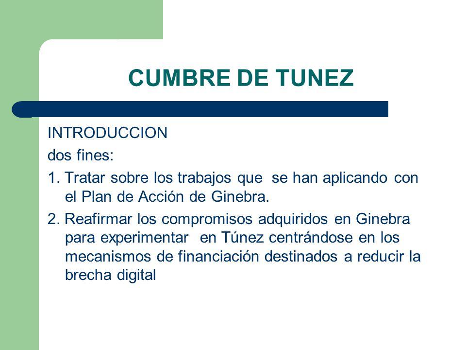 CUMBRE DE TUNEZ INTRODUCCION dos fines: 1. Tratar sobre los trabajos que se han aplicando con el Plan de Acción de Ginebra. 2. Reafirmar los compromis