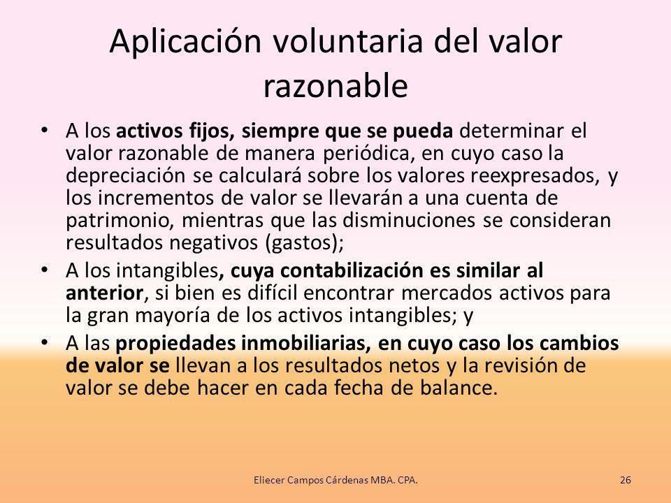 4. Aplicación del valor razonable – Si los instrumentos se mantienen para negociar continuamente con ellos, los cambios en el valor razonable son comp