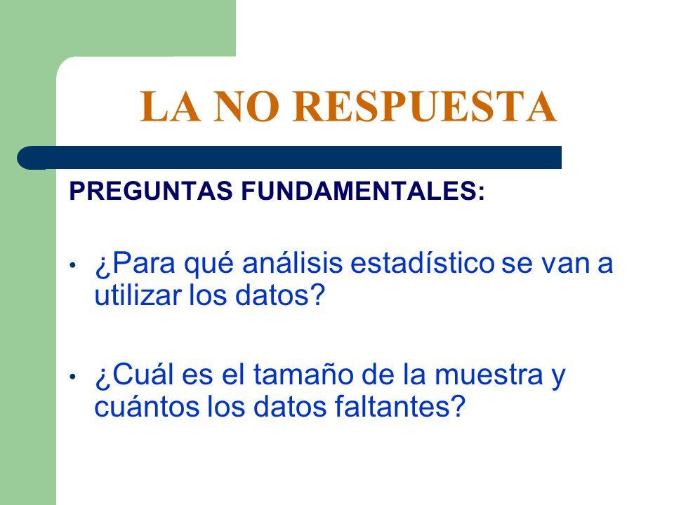 LA NO RESPUESTA REQUERIMIENTO DE DATOS COMPLETOS Regresión lineal, ACP, Análisis de varianza, etc.