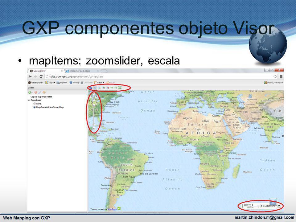GXP componentes objeto Visor mapItems: zoomslider, escala