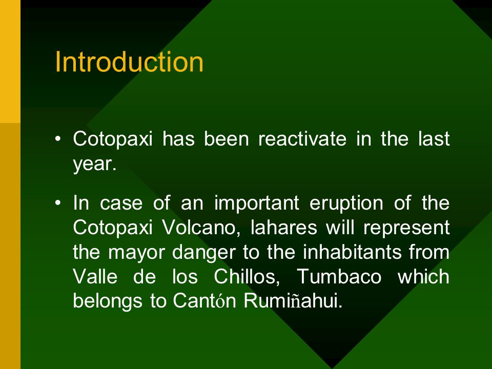 It is important to notice that the time requiere to the lahares to arrive at inhabited zones of de Valle de los Chillos is about 40 to 60 minutes since the generation in the volcano and just 30 minutes since the first alert.