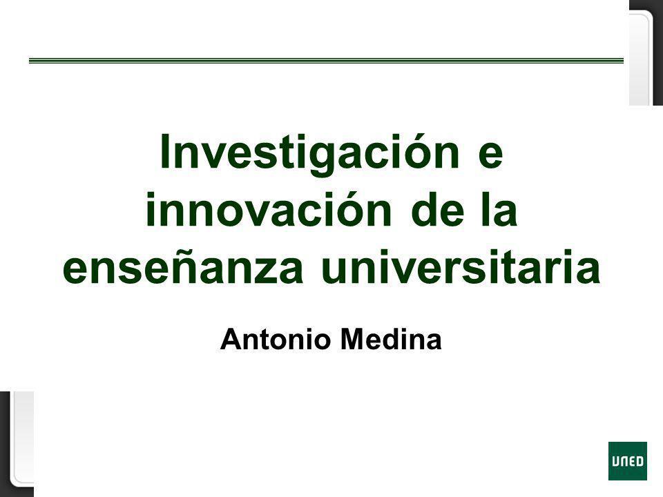 Investigación e innovación de la enseñanza universitaria Antonio Medina