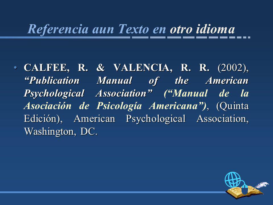 Referencia aun Texto en otro idioma CALFEE, R.& VALENCIA, R.