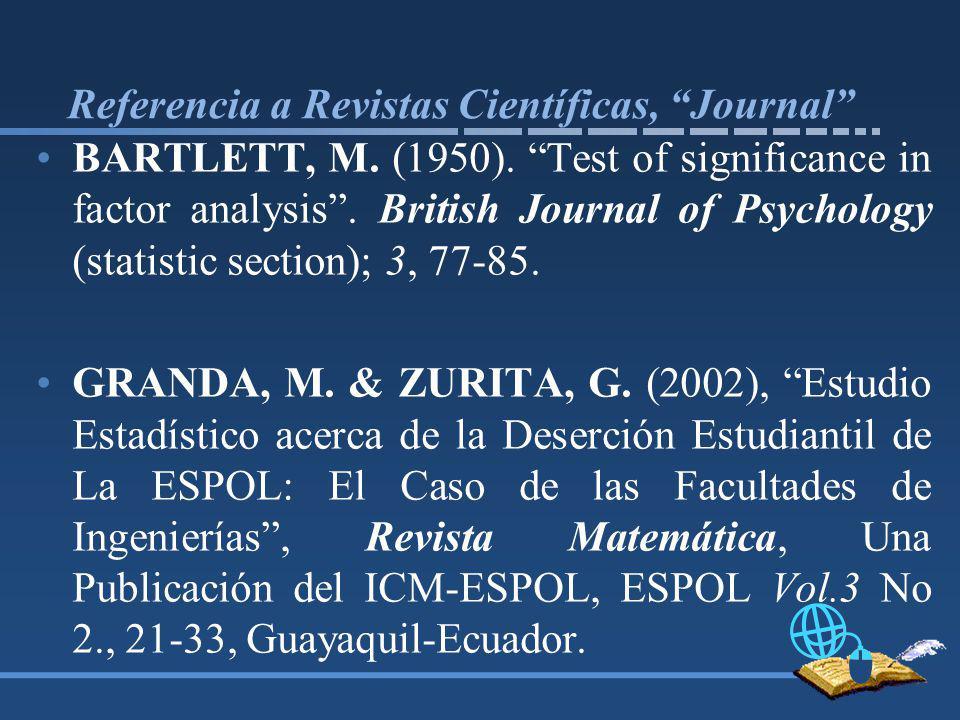 Referencia a Revistas Científicas, Journal BARTLETT, M.