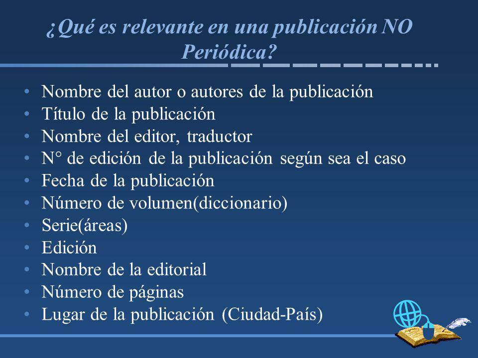 ¿Qué es relevante en una publicación NO Periódica.