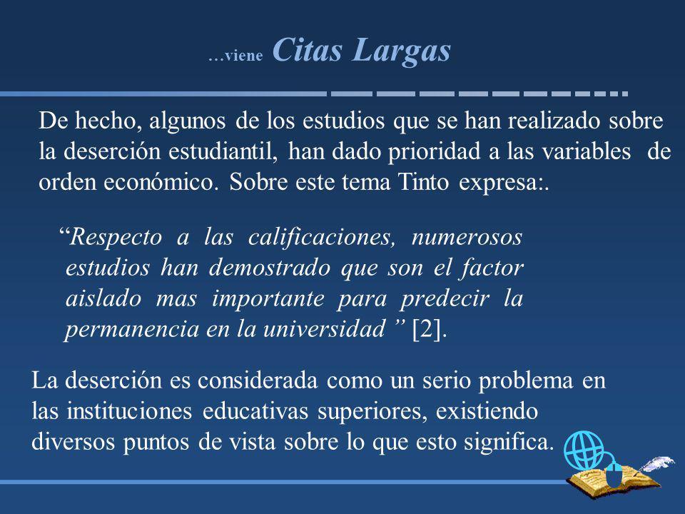 …viene Citas Largas Respecto a las calificaciones, numerosos estudios han demostrado que son el factor aislado mas importante para predecir la permanencia en la universidad [2].