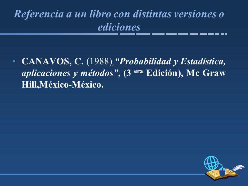 Referencia a un libro con distintas versiones o ediciones CANAVOS, C.