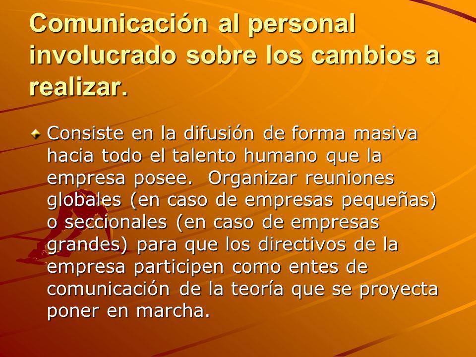 Comunicación al personal involucrado sobre los cambios a realizar.