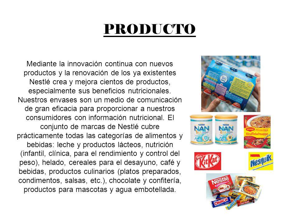 PRODUCTO Mediante la innovación continua con nuevos productos y la renovación de los ya existentes Nestlé crea y mejora cientos de productos, especial