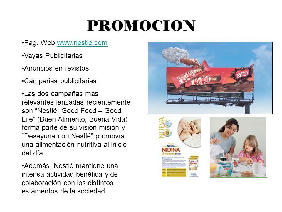 PROMOCION Pag. Web www.nestle.comwww.nestle.com Vayas Publicitarias Anuncios en revistas Campañas publicitarias: Las dos campañas más relevantes lanza