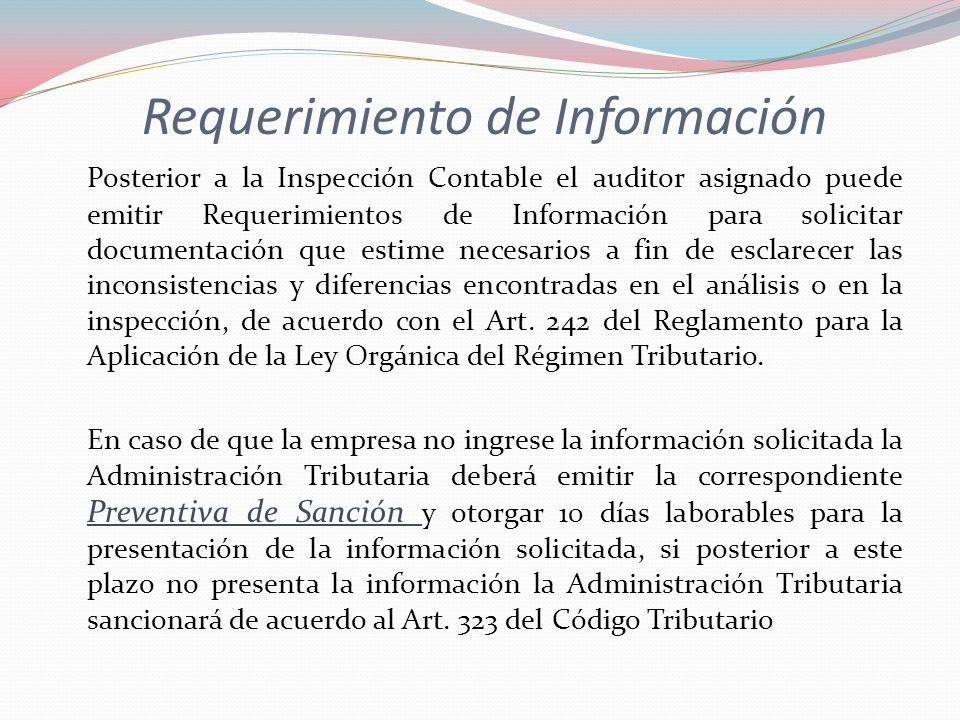 Requerimiento de Información Posterior a la Inspección Contable el auditor asignado puede emitir Requerimientos de Información para solicitar document