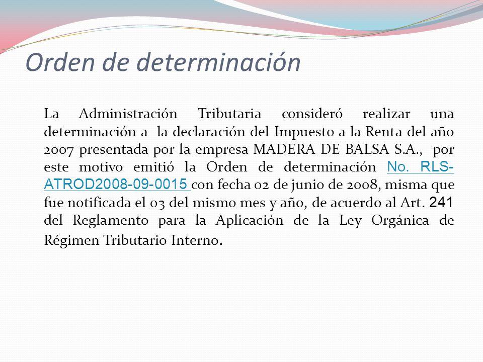 Orden de determinación La Administración Tributaria consideró realizar una determinación a la declaración del Impuesto a la Renta del año 2007 present
