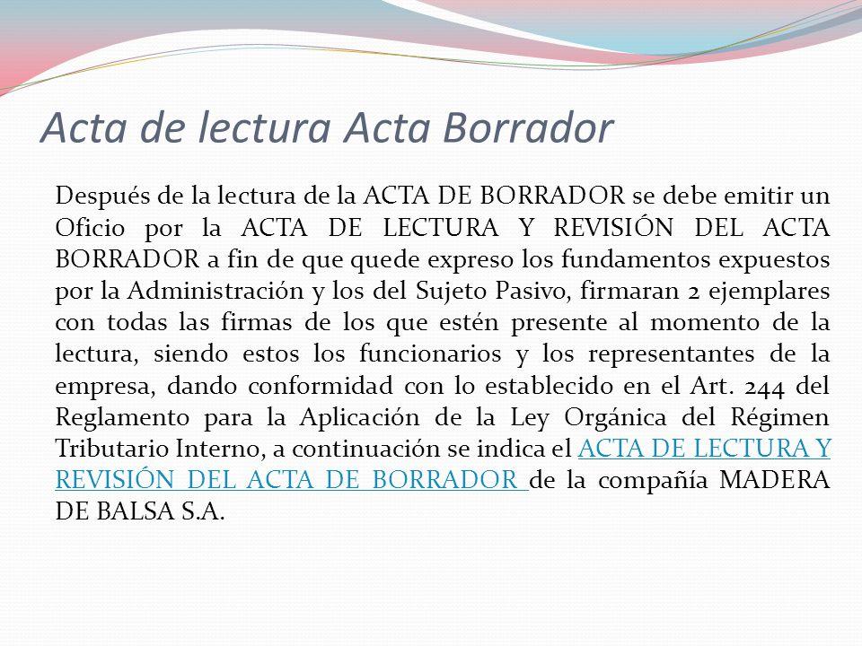 Después de la lectura de la ACTA DE BORRADOR se debe emitir un Oficio por la ACTA DE LECTURA Y REVISIÓN DEL ACTA BORRADOR a fin de que quede expreso l