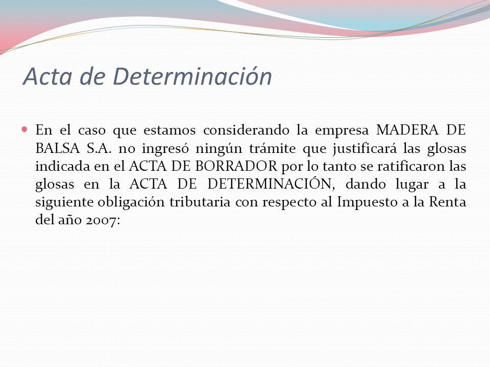 En el caso que estamos considerando la empresa MADERA DE BALSA S.A. no ingresó ningún trámite que justificará las glosas indicada en el ACTA DE BORRAD