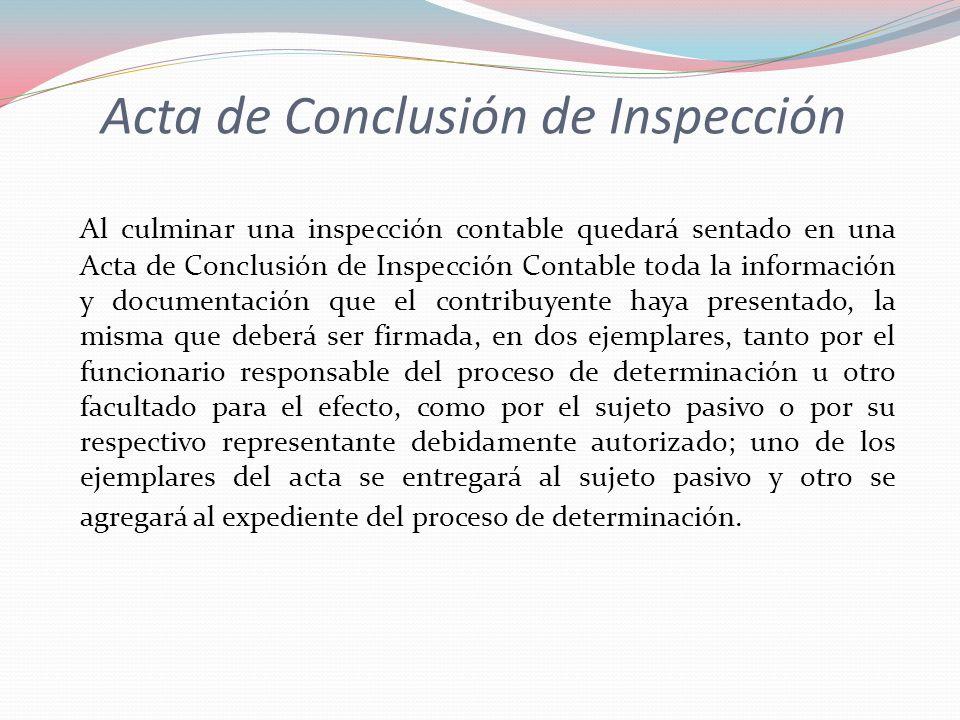 Acta de Conclusión de Inspección Al culminar una inspección contable quedará sentado en una Acta de Conclusión de Inspección Contable toda la informac