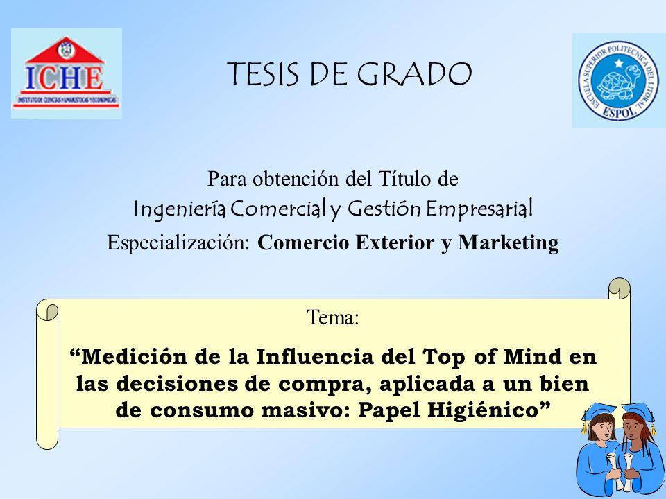 TESIS DE GRADO Para obtención del Título de Ingeniería Comercial y Gestión Empresarial Especialización: Comercio Exterior y Marketing Tema: Medición d