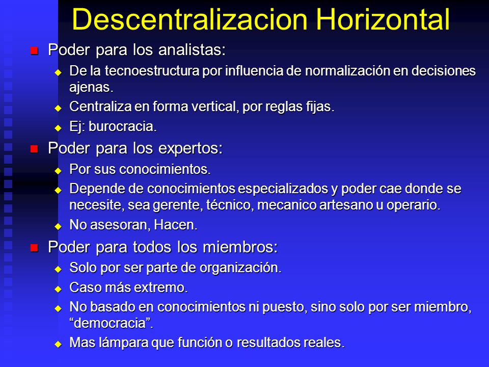 Descentralizacion Horizontal Poder para los analistas: Poder para los analistas: De la tecnoestructura por influencia de normalización en decisiones a