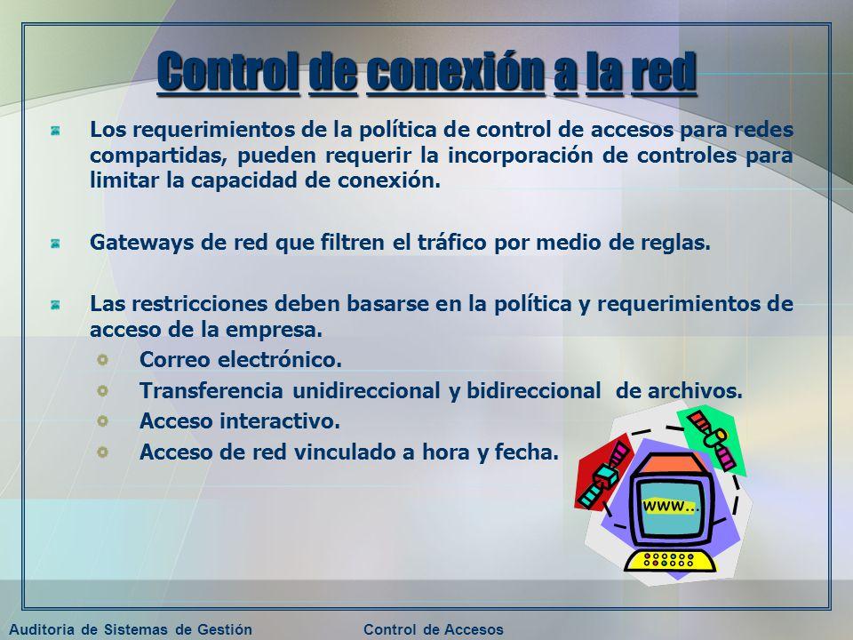 Auditoria de Sistemas de GestiónControl de Accesos Control de conexión a la red Los requerimientos de la política de control de accesos para redes com