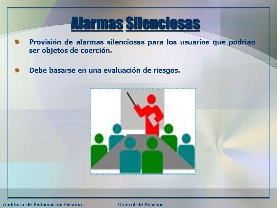 Auditoria de Sistemas de GestiónControl de Accesos Alarmas Silenciosas Provisión de alarmas silenciosas para los usuarios que podrían ser objetos de c