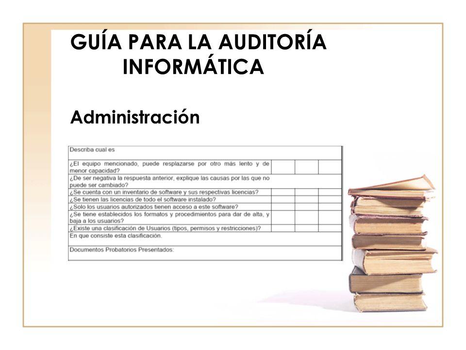 GUÍA PARA LA AUDITORÍA INFORMÁTICA Administración
